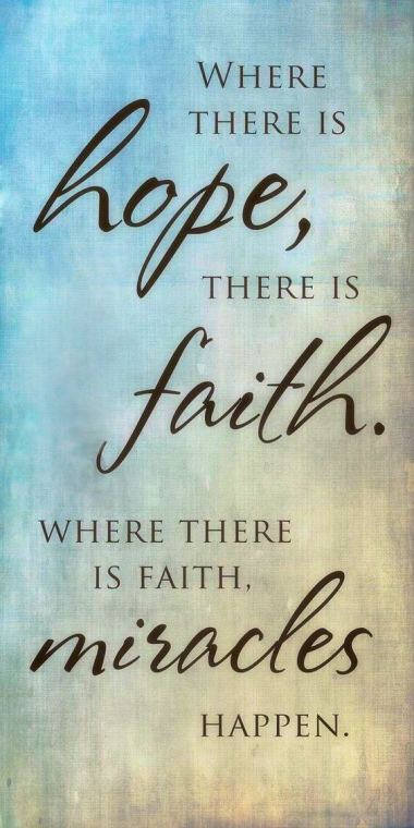 Hope, faith and miracles quote
